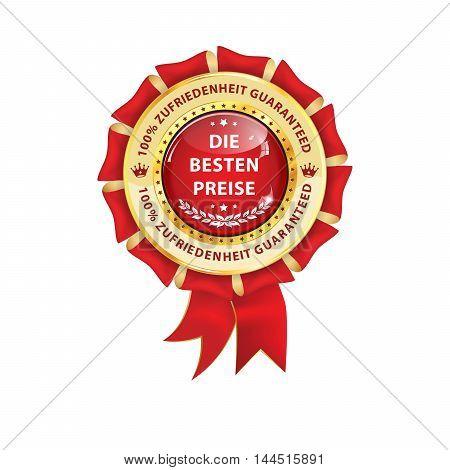 The best price, satisfaction guaranteed (German language: De Besten Preise, Zufriedenheit Guaranteed) - award business ribbon for retail industry.