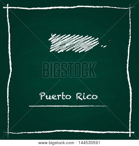 Puerto Rico Outline Vector Map Hand Drawn With Chalk On A Green Blackboard. Chalkboard Scribble In C