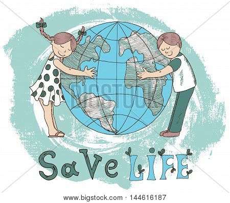 Ecological doodle poster with kids hugging globe and save life text. Hand drawn line art bio illustration, green world concept, environment protection theme