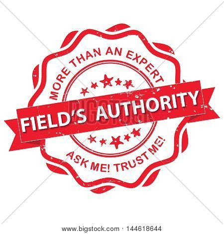 Field's Authority. More than an expert, Ask me, trust me - grunge red label. Print colors used.