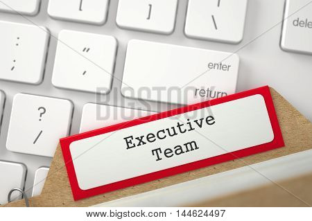 Executive Team. Red File Card on Background of Modern Laptop Keyboard. Business Concept. Close Up View. Selective Focus. 3D Rendering.