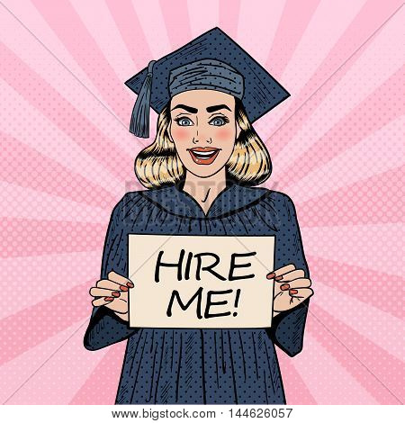Young Woman Graduate Holding Hire Me Sign. Pop Art Vector illustration