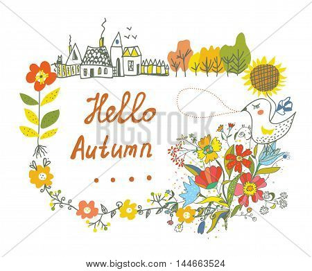 Hello autumn graphic card with flowers bird and village - funny vector graphic design