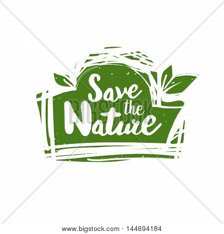Save the nature lettering hand drawn vector. Positive save the nature quote. typography logo for eco friendly posters, t-shirts, cards. Save the nature quote calligraphic design.
