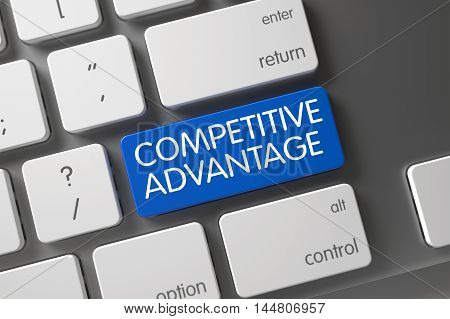 Concept of Competitive Advantage, with Competitive Advantage on Blue Enter Button on Aluminum Keyboard. 3D.
