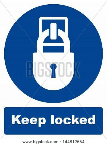 Keep locked sign, portable lock with a shackle that may be passed through an opening to prevent use.