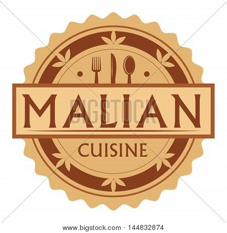 Abstract stamp or label with the text Malian Cuisine written inside, traditional vintage food label, with spoon, fork, knife symbols, vector illustration