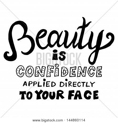 Beauty quote calligraphy. Hand drawn lettering with quote about beauty for card and poster. Makeup quote.