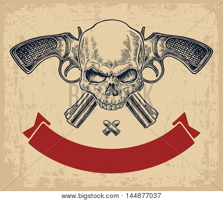Two crossed revolver with bullets skull and ribbon. Vector engraving illustrations. On beige vintage background. For tattoo web shooting club and label