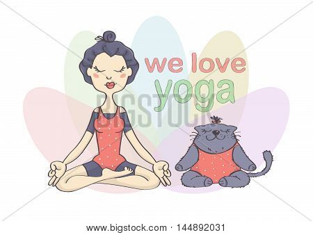 Cute, funny vector drawing of girl and her cat doing yoga. Girl and cat in perfect yoga pose, on colorful background, with inscription.