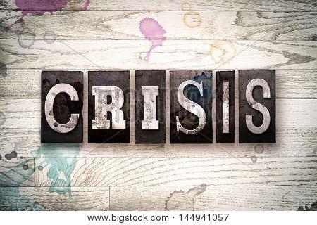 Crisis Concept Metal Letterpress Type