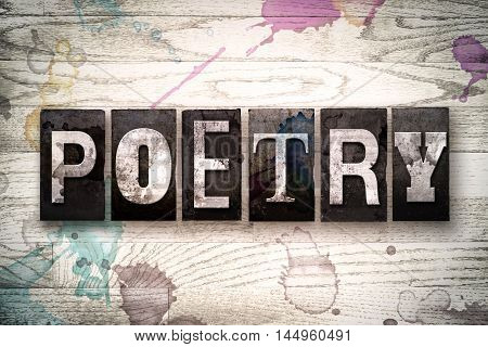 "The word ""POETRY"" written in vintage dirty metal letterpress type on a whitewashed wooden background with ink and paint stains. poster"