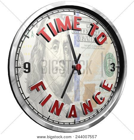 High Resolution 3d Illustration Of Clock Face With Text Time To Finance Isolated On Pure White Backg