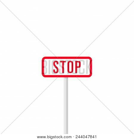 Simple Design Of Red Rectangle Shape Signpost With Word Stop On White Background
