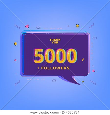 5000 Followers Thank You Message With Speech Bubble. Template For Social Media Post. Glitch Chromati