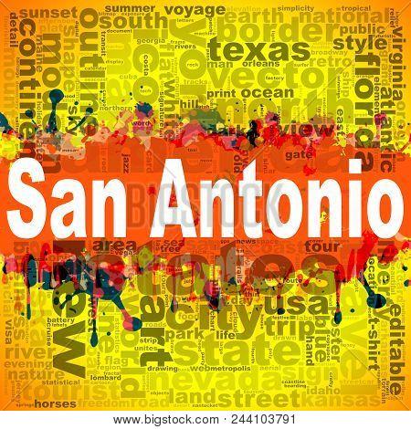 San Antonio Word Cloud Design. Creative Illustration Of Idea Word Lettering Typography . 3d Renderin