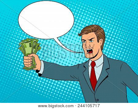 Shouting Man With Money In Hand Pop Art Retro Vector Illustration. Text Bubble. Comic Book Style Imi