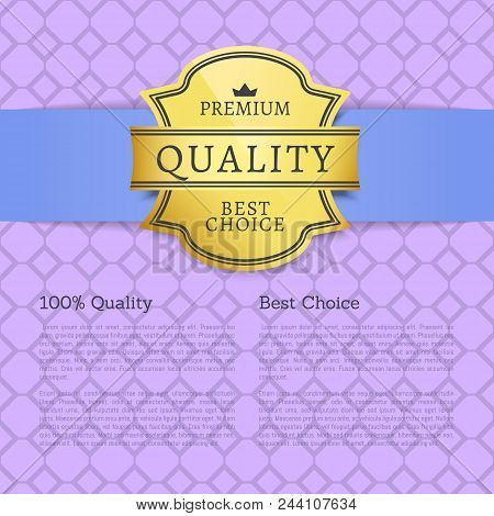 Premium Quality Best Choice 100 Quality Poster With Gold Label Topped By Crown, Guaranty Of Best Qua