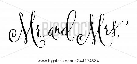 Mr And Mrs Wedding Words. Mister And Missis Hand Written Vector Design Element In Black Isolated Ove