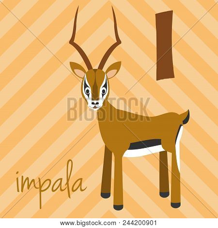 Cute Cartoon Zoo Illustrated Alphabet With Funny Animals. Spanish Alphabet: I For Impala. Learn To R