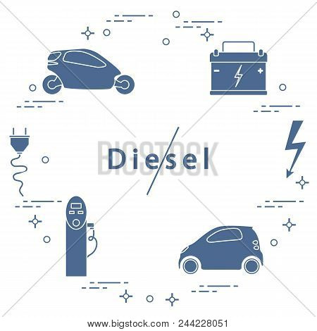 Ban On Diesel Engines. Transport Is Environmentally Friendly. Electric Cars, Battery, Charging Stati