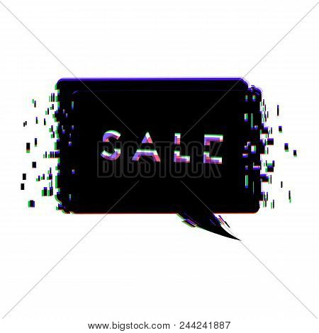 Sale. Geometric Banner With Distorted Glitch And Chromatic Aberration Trendy Effect. Empty Bubble. E