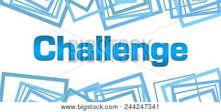 Challenge Text Written Over Blue Abstract Background.