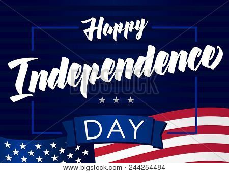 Happy Independence Day Of The United States, July 4th. Happy Fourth Of July Greeting Card. Hand Lett