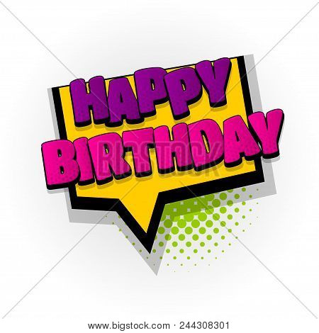 Happy Birthday Hand Drawn Pictures Effects. Template Comics Speech Bubble Halftone Dot Background. P