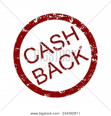 Cash Back Rubber Stamp Round. Signet Stamp Cash And Moneyback, Money Back Grunge Seal. Vector Illust