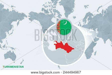 World Map Centered On America With Magnified Turkmenistan. Blue Flag And Map Of Turkmenistan. Abstra