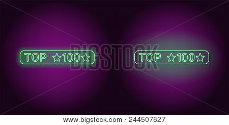 Neon Banner Of Green Top 100, The Best. Vector Illustration Of Neon Top 100 Inscription Consisting O