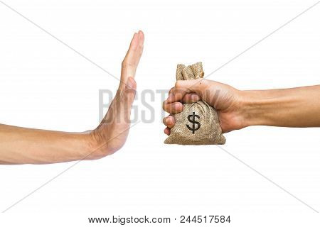 A Hands Holding Money Bag And Rejecting Hand To Receive Money Of Another Person Isolated On White Ba