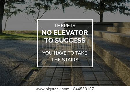 Motivational And Inspirational Business Quote. Stairs In A Park Image With Quote.