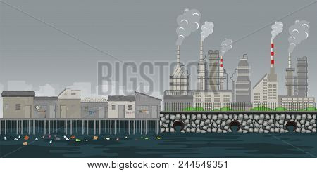 Pollution Environment Plant Pipe Dirty Waste Air And Water Polluted Environment ,slum On The Riverba