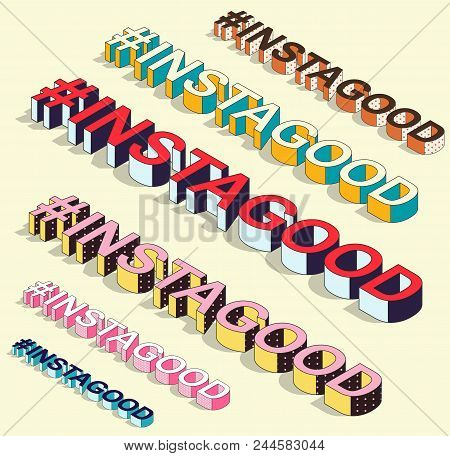 Isometric Hashtag - Instagood. Social Media Isolated Vector Element With Shadow. Feelings Icon For M