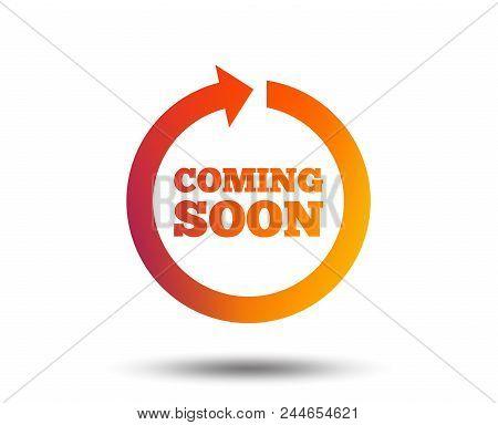 Coming Soon Sign Icon. Promotion Announcement Symbol. Blurred Gradient Design Element. Vivid Graphic