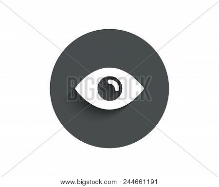 Eye Simple Icon. Look Or Optical Vision Sign. View Or Watch Symbol. Circle Flat Button With Shadow.