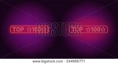 Neon Banner Of Red Top 100, The Best. Vector Illustration Of Neon Top 100 Inscription Consisting Of