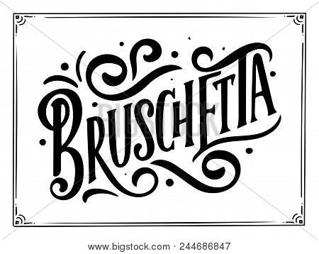 Italian Food Menu - Names Of Dish. Lettering Phrase For Your Design, Stylized Drawing, Hand Drawn Co