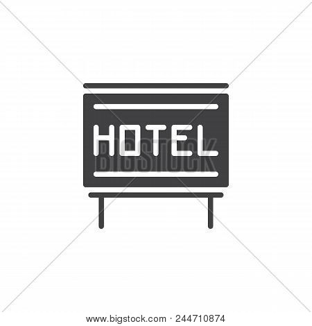 Hotel Signboard Vector Icon. Filled Flat Sign For Mobile Concept And Web Design. A Hotel Signage Sim