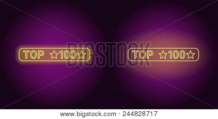 Neon Banner Of Yellow 100 Top, The Best. Vector Illustration Of Neon Top 100 Inscription Consisting