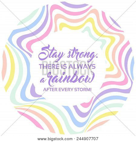 Pastel Rainbow Background, Inspirational Quote Lettering - Stay Strong. Lgbtq Colors. Abstract Geome