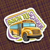Vector logo for School Bus, orange empty schoolbus with an open door awaiting junior students, arrow indicates entrance to school bus, cut paper sign with original typeface for words back to school. poster