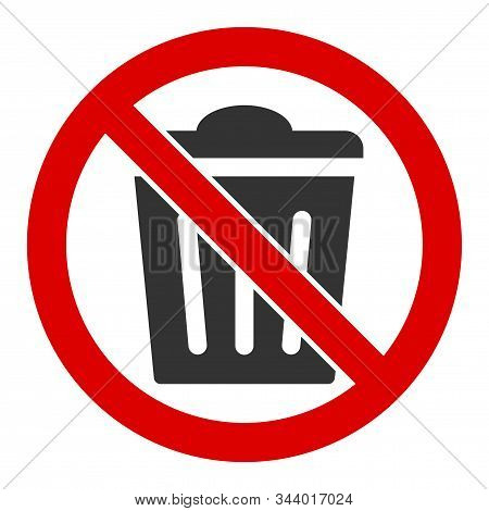No Trash Can Vector Icon. Flat No Trash Can Symbol Is Isolated On A White Background.
