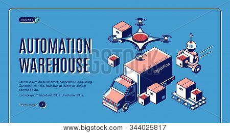 Automated Warehouse Logistics Landing Page With Robots Loading Boxes In Delivery Truck And Flying Qu
