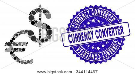 Collage Currency Icon And Rubber Stamp Seal With Currency Converter Caption. Mosaic Vector Is Compos