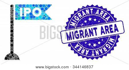 Mosaic IPO flag marker icon and distressed stamp watermark with Migrant Area caption. Mosaic vector is composed with IPO flag marker icon and with random round items. poster