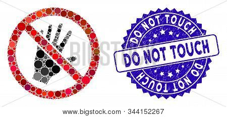 Mosaic Do Not Touch Icon And Grunge Stamp Seal With Do Not Touch Text. Mosaic Vector Is Created With