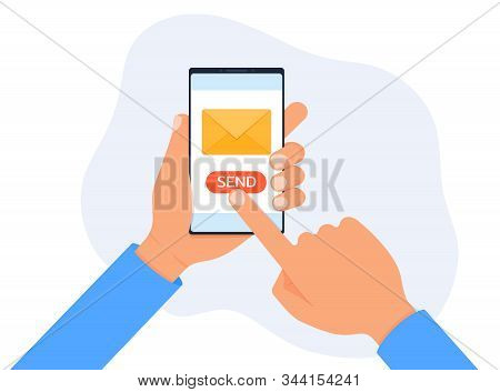 Hand Holding Phone With Closed Envelope And Send Button. Sending Message Concept. Finger Touch Scree